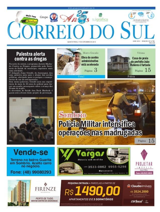 www.grupocorreiodosul.com.br ANO XXv EDIÇÃO Nº 4.756 quinta-feira, 17 de setembro de 2015 R$ 2,00 Grupo 25º 20º Sol com mu...