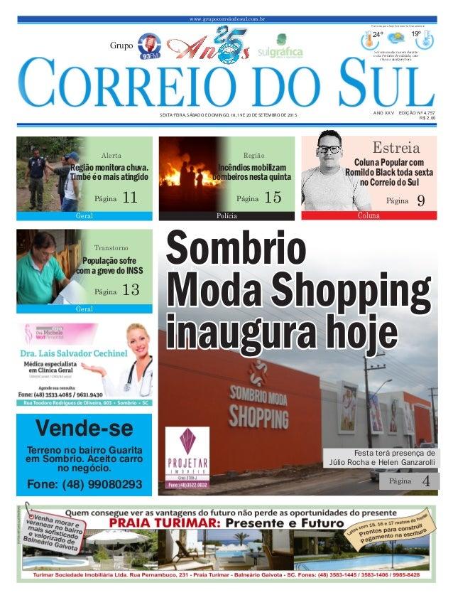 www.grupocorreiodosul.com.br ANO XXv EDIÇÃO Nº 4.757 sexta-feira, sábado e domingo, 18, 19 e 20 de setembro de 2015 R$ 2,0...