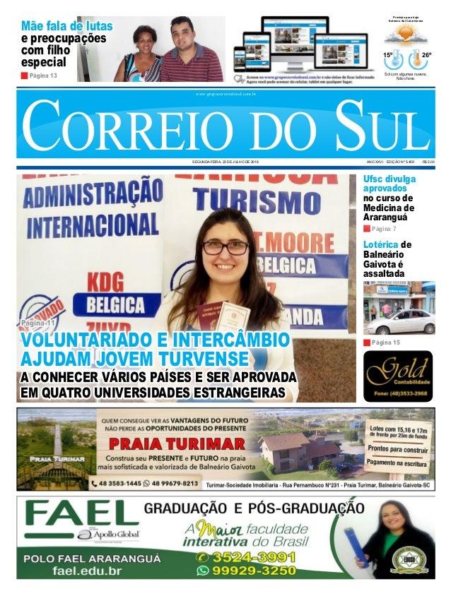 edb84e702d13c Mãe fala de lutas e preocupações com filho especial Lotérica de Balneário  Gaivota é assaltada Correio ...