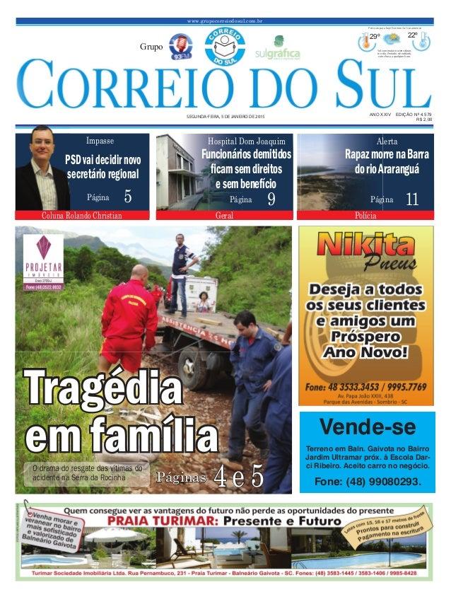 www.grupocorreiodosul.com.br ANO XXIV EDIÇÃO Nº 4.579SEGUNDA-FEIRA, 5 DE JANEIRO DE 2015 R$ 2,00 Grupo 29º 22º Sol com mui...