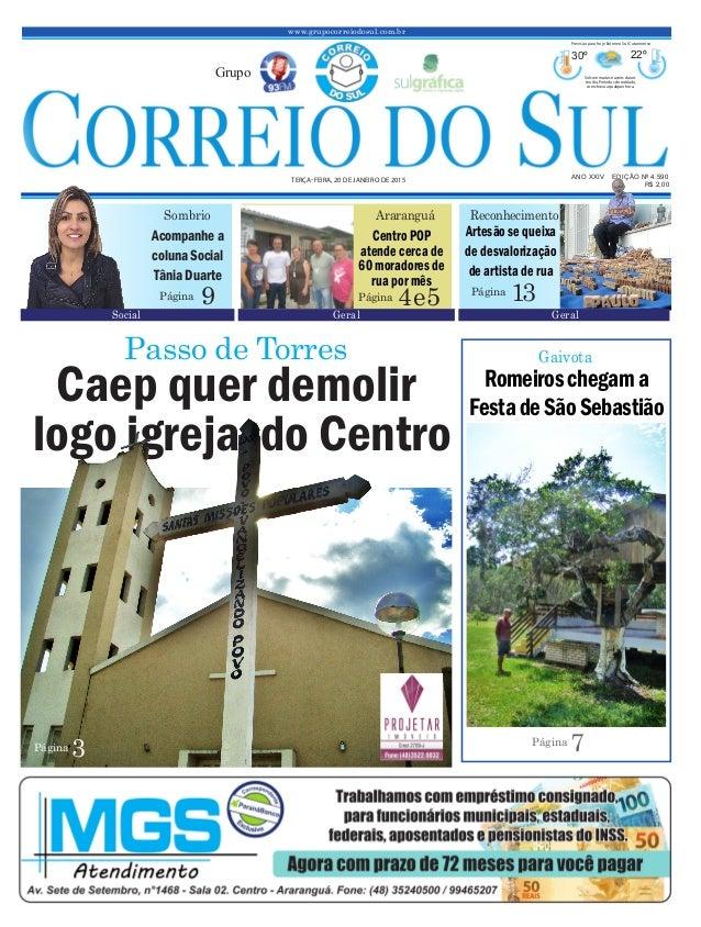 www.grupocorreiodosul.com.br ANO XXIV EDIÇÃO Nº 4.590 TERÇA-FEIRA, 20 DE JANEIRO DE 2015 R$ 2,00 Grupo 30º 22º Sol com mui...