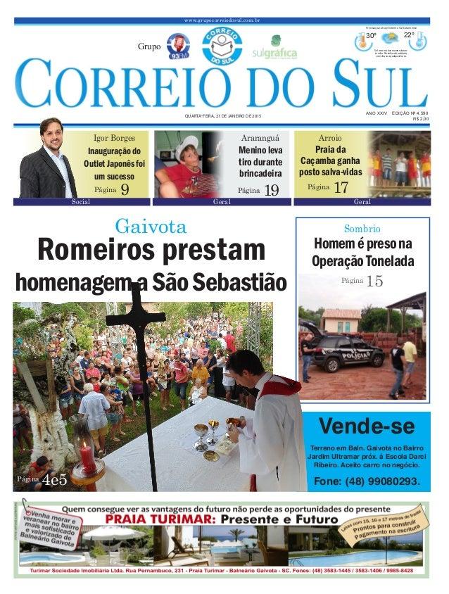 www.grupocorreiodosul.com.br ANO XXIV EDIÇÃO Nº 4.590 QUARTA-FEIRA, 21 DE JANEIRO DE 2015 R$ 2,00 Grupo 30º 22º Sol com mu...