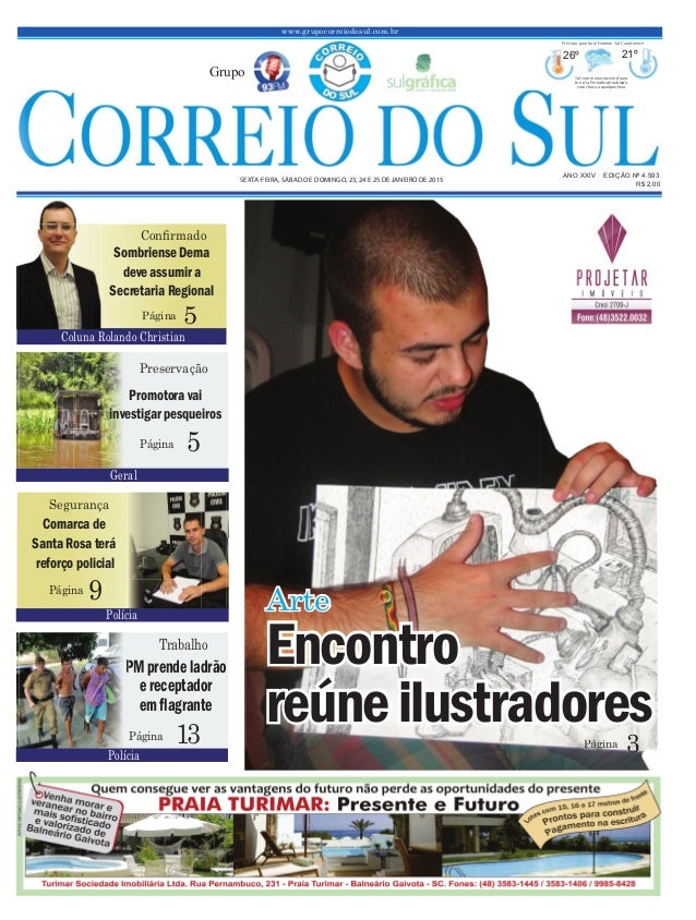 www.grupocorreiodosul.com.br ANO XXIV EDIÇÃO Nº 4.593 SEXTA-FEIRA, SÁBADO E DOMINGO, 23, 24 E 25 DE JANEIRO DE 2015 R$ 2,0...