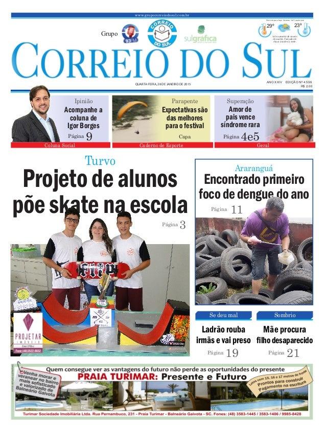 Encontradoprimeiro focodedenguedoano www.grupocorreiodosul.com.br ANO XXIV EDIÇÃO Nº 4.596 QUARTA-FEIRA, 28 DE JANEIRO DE ...