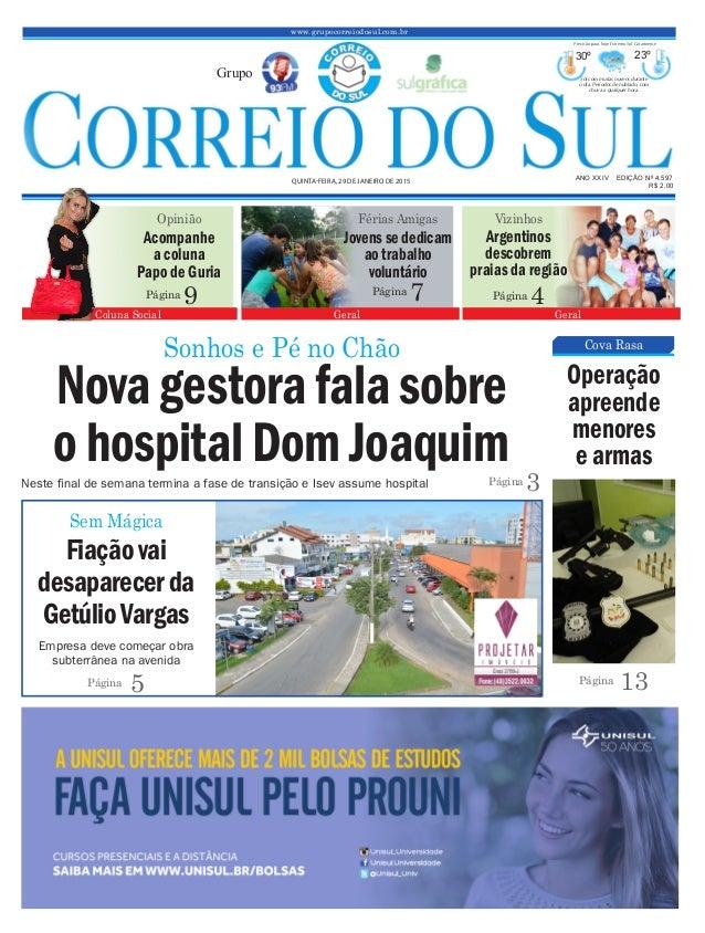 Fiação vai desaparecerda GetúlioVargas www.grupocorreiodosul.com.br ANO XXIV EDIÇÃO Nº 4.597 QUINTA-FEIRA, 29 DE JANEIRO D...