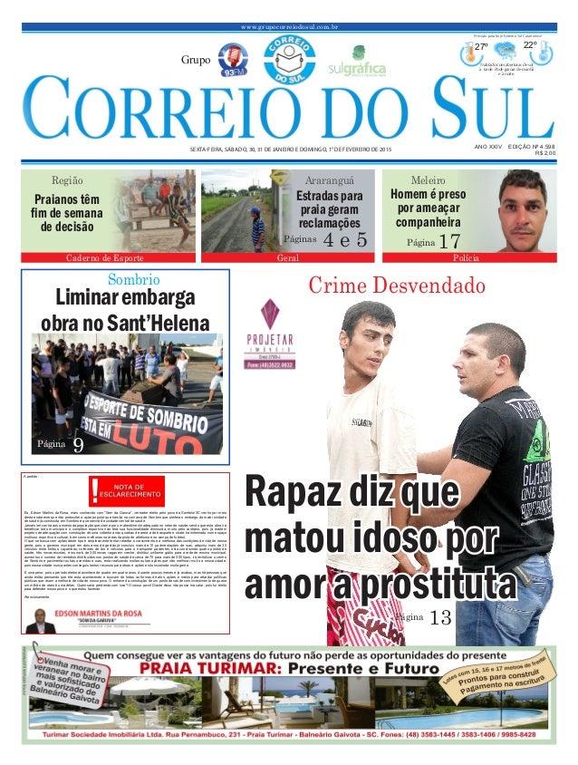 Liminarembarga obranoSant'Helena www.grupocorreiodosul.com.br ANO XXIV EDIÇÃO Nº 4.598 SEXTA-FEIRA, SÁBADO, 30, 31 DE JANE...