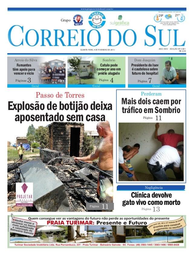 www.grupocorreiodosul.com.br ANO XXIV EDIÇÃO Nº 4.601 QUARTA-FEIRA, 4 DE FEVEREIRO DE 2015 R$ 2,00 Grupo 29º 21º Sol com m...