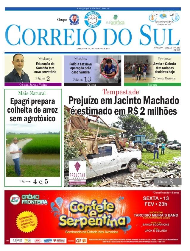 PrejuízoemJacintoMachado éestimadoemR$2milhões www.grupocorreiodosul.com.br ANO XXIV EDIÇÃO Nº 4.602 QUINTA-FEIRA, 5 DE FE...