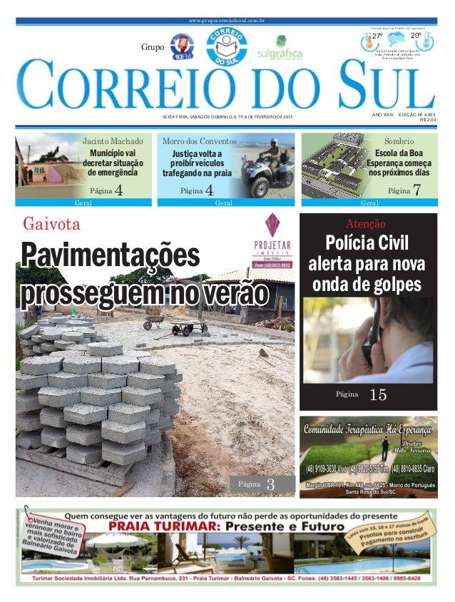 www.grupocorreiodosul.com.br ANO XXIV EDIÇÃO Nº 4.603 SEXTA-FEIRA, SÁBADO E DOMINGO, 6, 7 E 8 DE FEVEREIRO DE 2015 R$ 2,00...