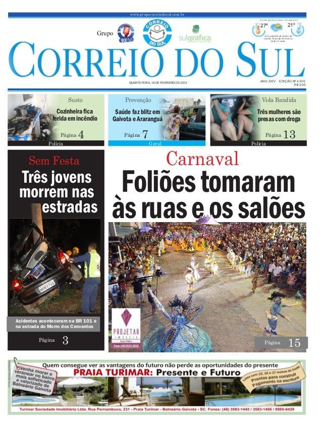 Foliõestomaram àsruaseossalões www.grupocorreiodosul.com.br ANO XXIV EDIÇÃO Nº 4.610 QUARTA-FEIRA, 18 DE FEVEREIRO DE 2015...