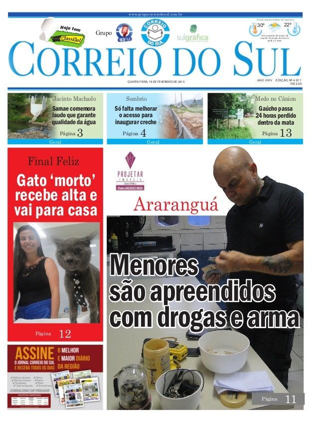 Menores sãoapreendidos comdrogasearma www.grupocorreiodosul.com.br ANO XXIV EDIÇÃO Nº 4.611 QUINTA-FEIRA, 19 DE FEVEREIRO ...
