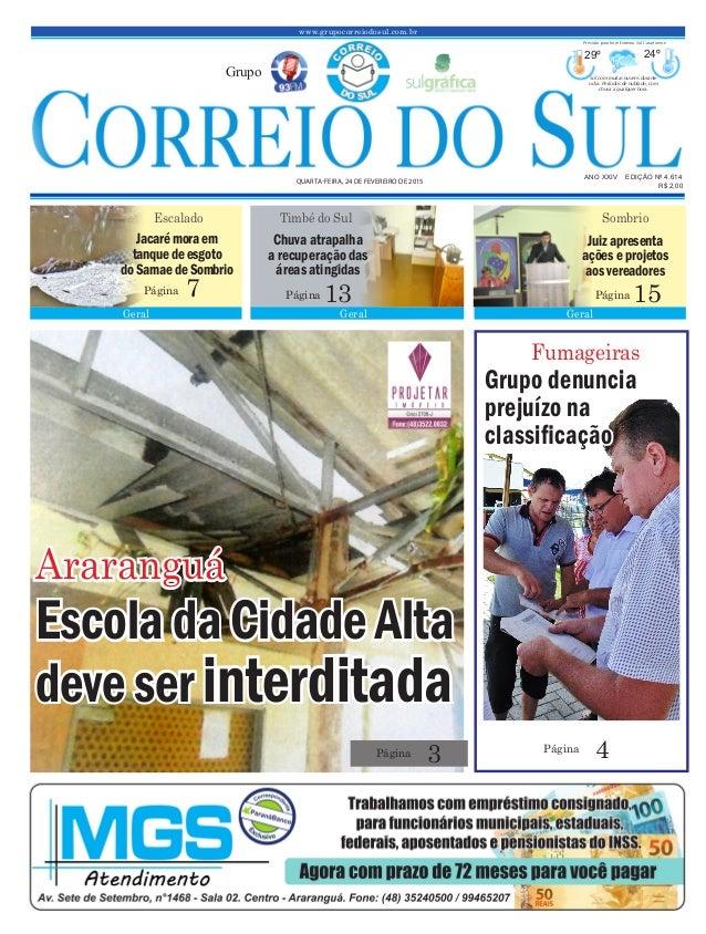 EscoladaCidadeAlta deveserinterditada www.grupocorreiodosul.com.br ANO XXIV EDIÇÃO Nº 4.614 QUARTA-FEIRA, 24 DE FEVEREIRO ...