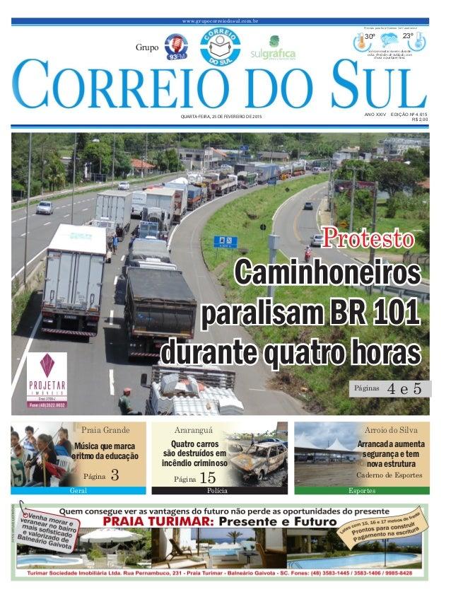 Caminhoneiros paralisamBR101 durantequatro horas www.grupocorreiodosul.com.br ANO XXIV EDIÇÃO Nº 4.615 QUARTA-FEIRA, 25 DE...