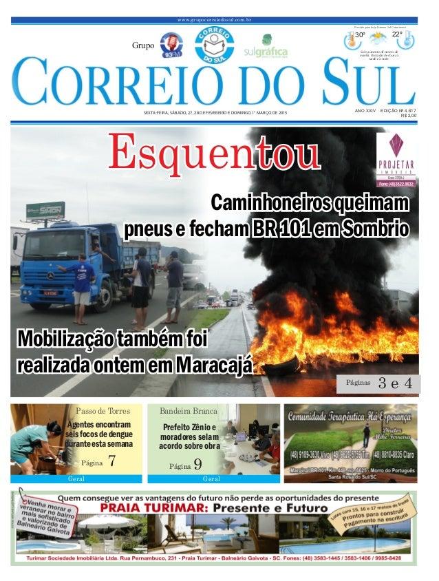 Caminhoneirosqueimam pneusefechamBR101emSombrio Mobilizaçãotambémfoi realizadaontememMaracajá www.grupocorreiodosul.com.br...