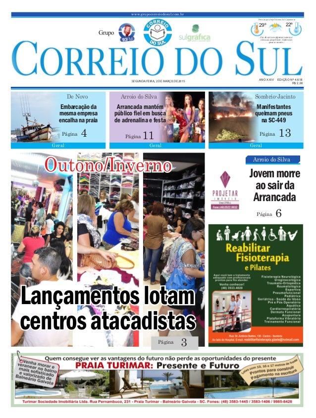Lançamentoslotam centrosatacadistas www.grupocorreiodosul.com.br ANO XXIV EDIÇÃO Nº 4.618 SEGUNDA-FEIRA, 2 DE MARÇO DE 201...