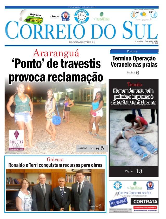 'Ponto'detravestis provocareclamação www.grupocorreiodosul.com.br ANO XXIV EDIÇÃO Nº 4.621 QUINTA-FEIRA, 5 DE MARÇO DE 201...