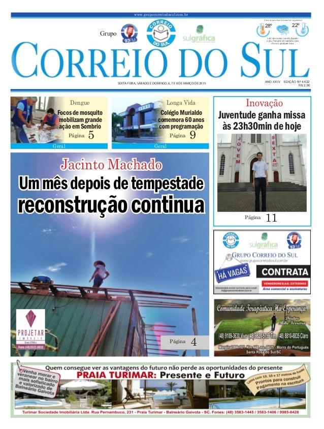 Ummêsdepoisdetempestade reconstruçãocontinua www.grupocorreiodosul.com.br ANO XXIV EDIÇÃO Nº 4.622 SEXTA-FEIRA, SÁBADO E D...