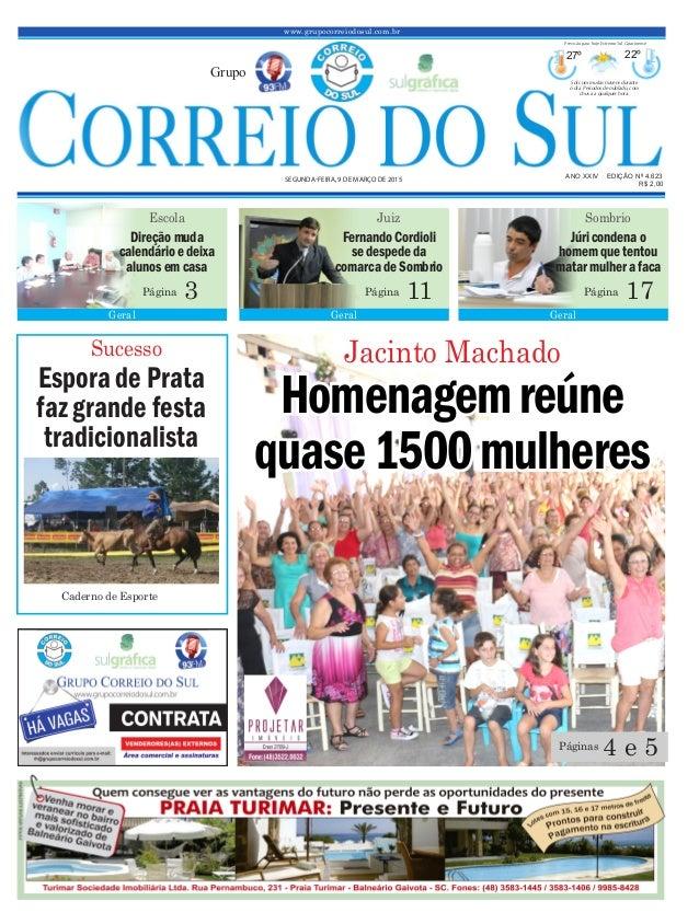 Homenagemreúne quase1500mulheres www.grupocorreiodosul.com.br ANO XXIV EDIÇÃO Nº 4.623 SEGUNDA-FEIRA, 9 DE MARÇO DE 2015 R...