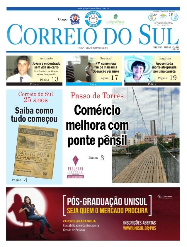 Comércio melhoracom pontepênsil www.grupocorreiodosul.com.br ANO XXIV EDIÇÃO Nº 4.624 TERÇA-FEIRA, 10 DE MARÇO DE 2015 R$ ...