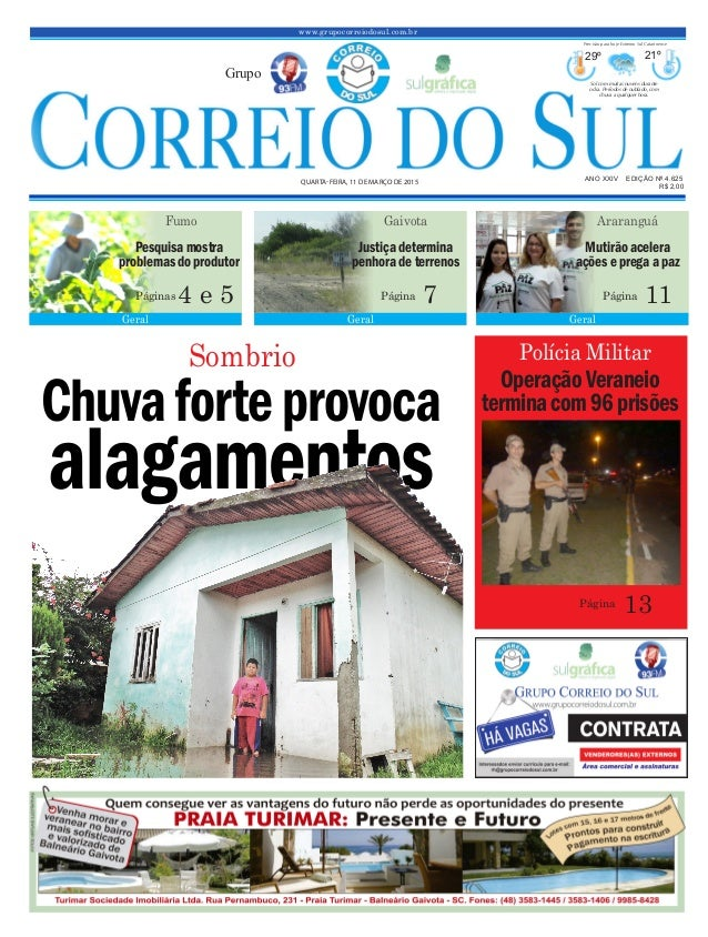 Chuvaforteprovoca alagamentos www.grupocorreiodosul.com.br ANO XXIV EDIÇÃO Nº 4.625 QUARTA-FEIRA, 11 DE MARÇO DE 2015 R$ 2...