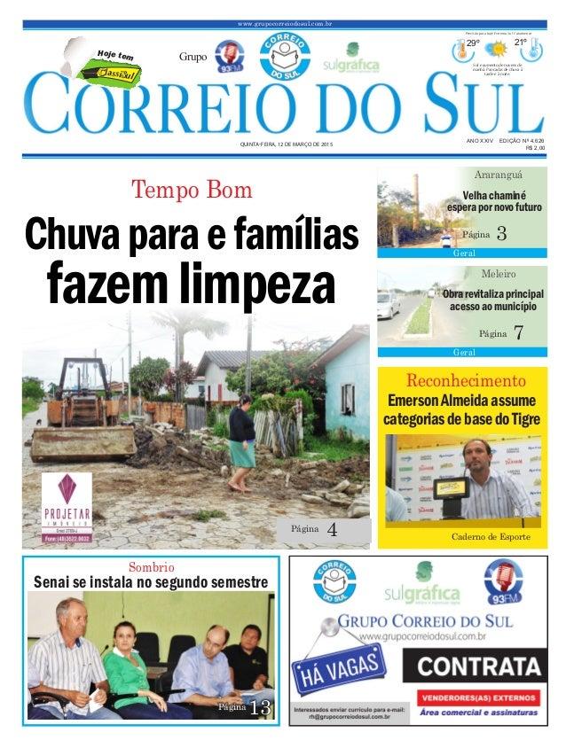 Chuvaparaefamílias fazemlimpeza www.grupocorreiodosul.com.br ANO XXIV EDIÇÃO Nº 4.626 QUINTA-FEIRA, 12 DE MARÇO DE 2015 R$...