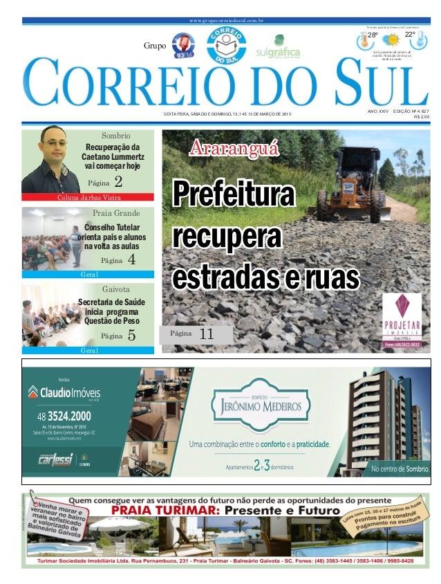 Prefeitura recupera estradaseruas www.grupocorreiodosul.com.br ANO XXIV EDIÇÃO Nº 4.627 SEXTA-FEIRA, SÁBADO E DOMINGO, 13,...