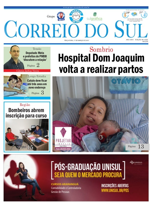 www.grupocorreiodosul.com.br ANO XXIV EDIÇÃO Nº 4.629 TERÇA-FEIRA, 17 DE MARÇO DE 2015 R$ 2,00 Grupo 28º 21º Sol com muita...