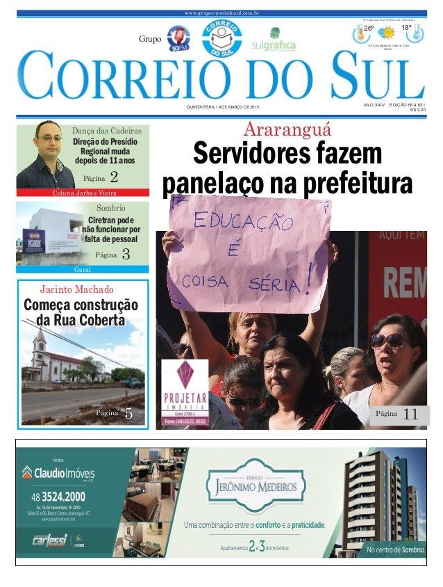 Servidoresfazem panelaçona prefeitura www.grupocorreiodosul.com.br ANO XXIV EDIÇÃO Nº 4.631 QUINTA-FEIRA, 19 DE MARÇO DE 2...