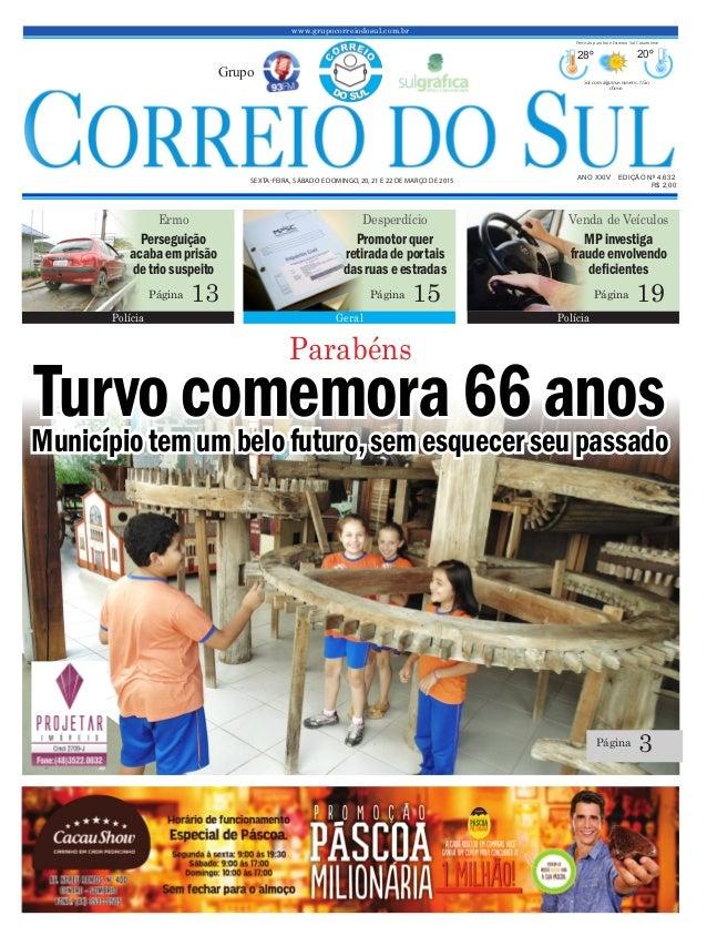 Turvocomemora66anosMunicípiotem umbelofuturo,semesquecer seu passado www.grupocorreiodosul.com.br ANO XXIV EDIÇÃO Nº 4.632...
