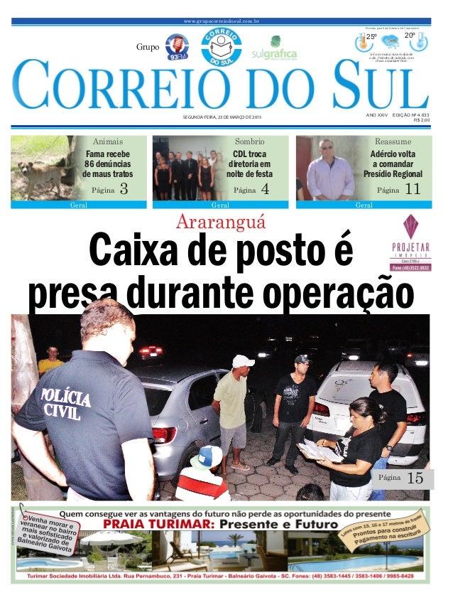 Caixa depostoé presaduranteoperação www.grupocorreiodosul.com.br ANO XXIV EDIÇÃO Nº 4.633 SEGUNDA-FEIRA, 23 DE MARÇO DE 20...