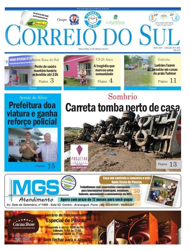 Arroio do Silva Prefeitura doa viaturae ganha reforçopolicial Carretatombapertodecasa www.grupocorreiodosul.com.br ANO XXI...