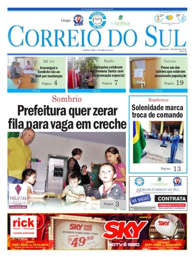 Bombeiros Solenidademarca trocadecomando 13Página Prefeituraquerzerar filaparavagaemcreche www.grupocorreiodosul.com.br AN...
