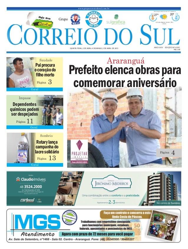 Prefeitoelencaobraspara comemoraraniversário www.grupocorreiodosul.com.br ANO XXIV EDIÇÃO Nº 4.641 QUINTA-FEIRA, 2 DE ABRI...