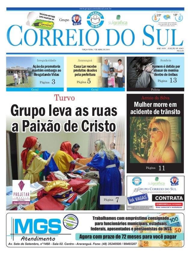 Arroio do Silva 11Página Grupo leva as ruas a Paixão de Cristo www.grupocorreiodosul.com.br ANO XXIV EDIÇÃO Nº 4.643 TERÇA...