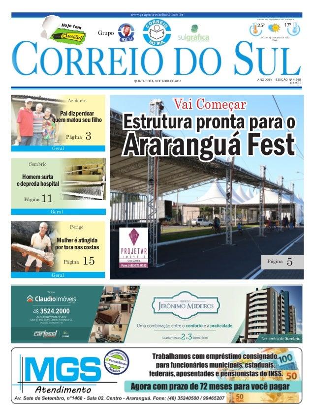 Estrutura pronta para o Araranguá Fest www.grupocorreiodosul.com.br ANO XXIV EDIÇÃO Nº 4.645 QUINTA-FEIRA, 9 DE ABRIL DE 2...