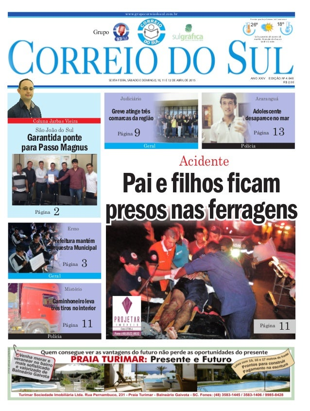 Paiefilhosficam presosnasferragens www.grupocorreiodosul.com.br ANO XXIV EDIÇÃO Nº 4.646 SEXTA-FEIRA, SÁBADO E DOMINGO, 10...