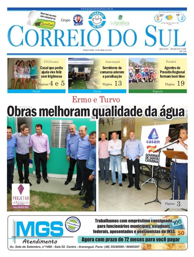 Obrasmelhoramqualidadedaágua www.grupocorreiodosul.com.br ANO XXIV EDIÇÃO Nº 4.648 TERÇA-FEIRA, 14 DE ABRIL DE 2015 R$ 2,0...