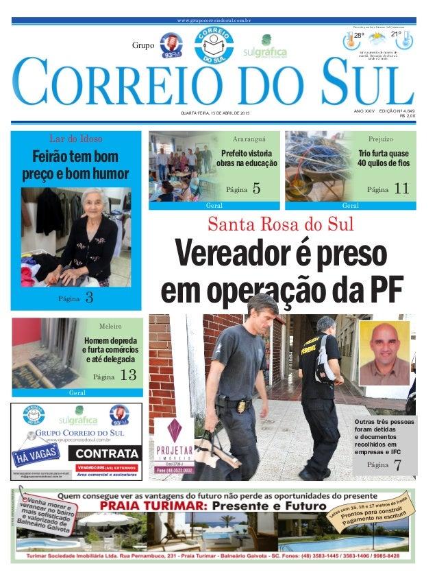 Vereadorépreso emoperaçãodaPF www.grupocorreiodosul.com.br ANO XXIV EDIÇÃO Nº 4.649 QUARTA-FEIRA, 15 DE ABRIL DE 2015 R$ 2...