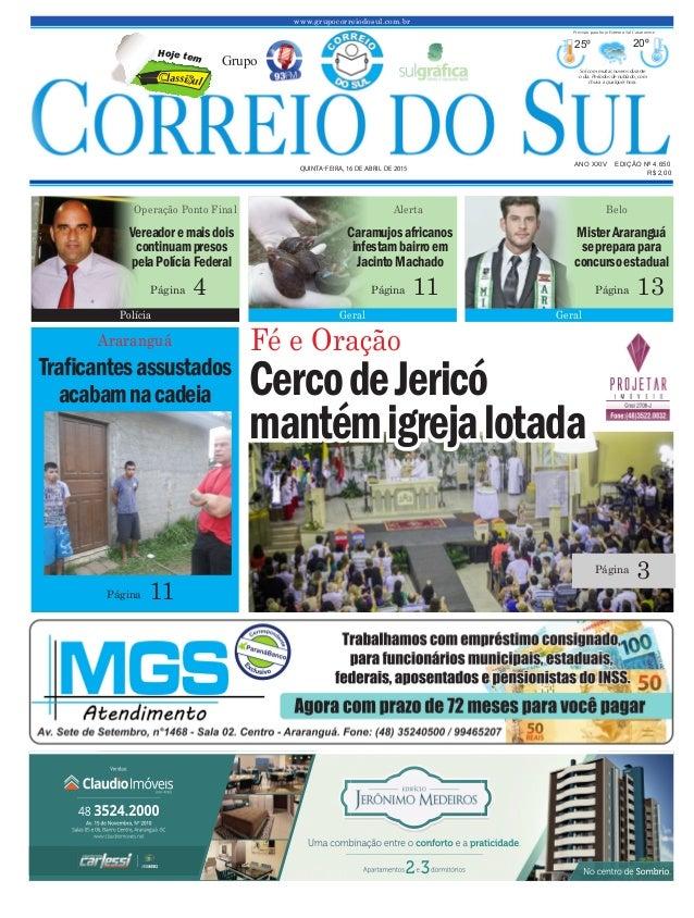 CercodeJericó mantémigrejalotada www.grupocorreiodosul.com.br ANO XXIV EDIÇÃO Nº 4.650 QUINTA-FEIRA, 16 DE ABRIL DE 2015 R...