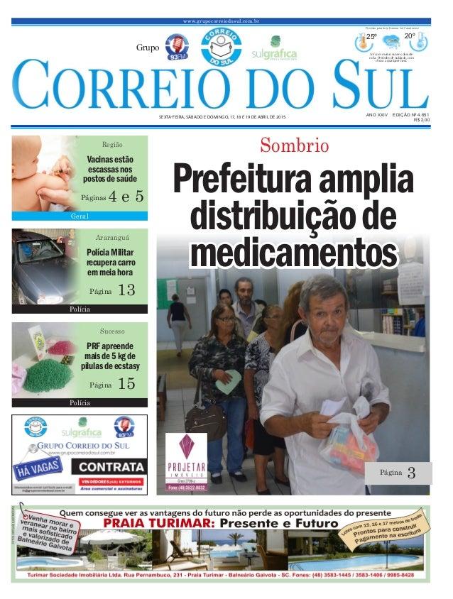 Prefeituraamplia distribuiçãode medicamentos www.grupocorreiodosul.com.br ANO XXIV EDIÇÃO Nº 4.651 SEXTA-FEIRA, SÁBADO E D...