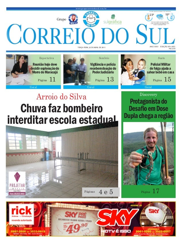 Chuvafazbombeiro interditarescolaestadual www.grupocorreiodosul.com.br ANO XXIV EDIÇÃO Nº 4.653 TERÇA-FEIRA, 22 DE ABRIL D...