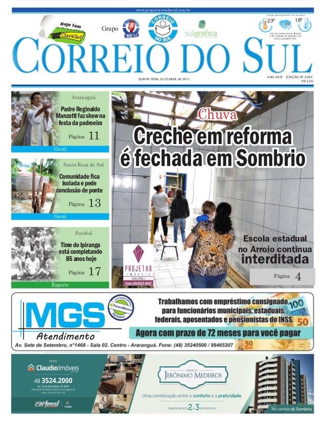 Crecheemreforma éfechadaem Sombrio www.grupocorreiodosul.com.br ANO XXIV EDIÇÃO Nº 4.654 QUINTA-FEIRA, 23 DE ABRIL DE 2015...