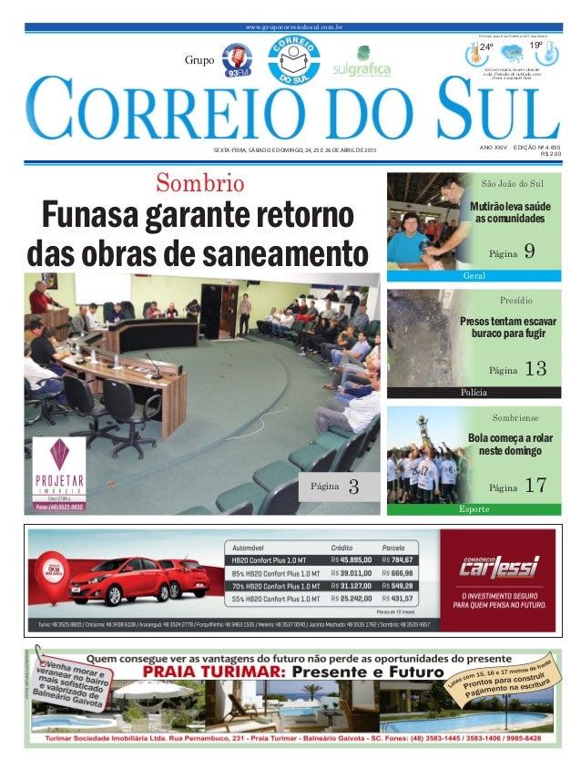 www.grupocorreiodosul.com.br ANO XXIV EDIÇÃO Nº 4.655 SEXTA-FEIRA, SÁBADO E DOMINGO, 24, 25 E 26 DE ABRIL DE 2015 R$ 2,00 ...