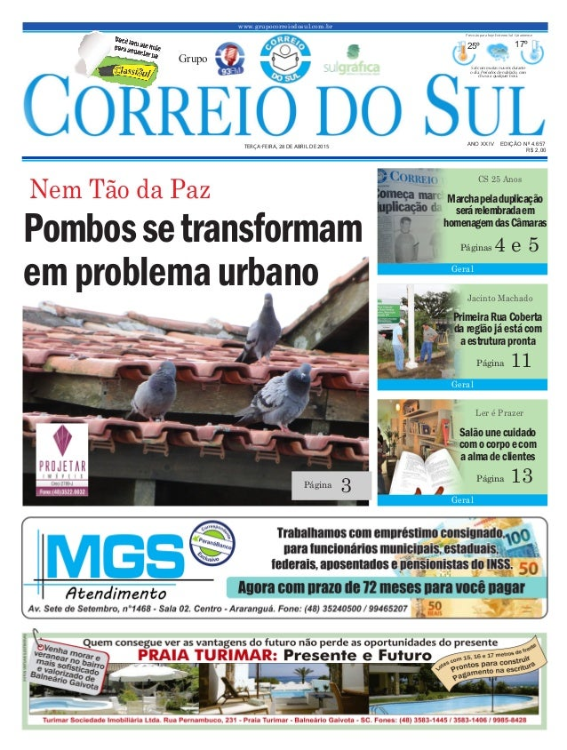 www.grupocorreiodosul.com.br ANO XXIV EDIÇÃO Nº 4.657 TERÇA-FEIRA, 28 DE ABRIL DE 2015 R$ 2,00 Grupo 25º 17º Sol com muita...