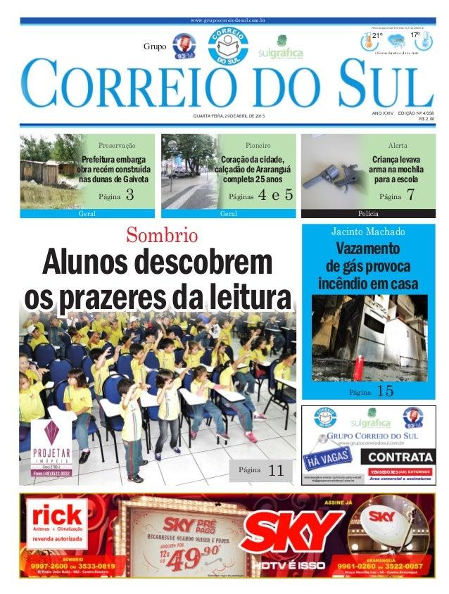 www.grupocorreiodosul.com.br ANO XXIV EDIÇÃO Nº 4.658 QUARTA-FEIRA, 29 DE ABRIL DE 2015 R$ 2,00 Grupo 21º 17º Chuvoso dura...