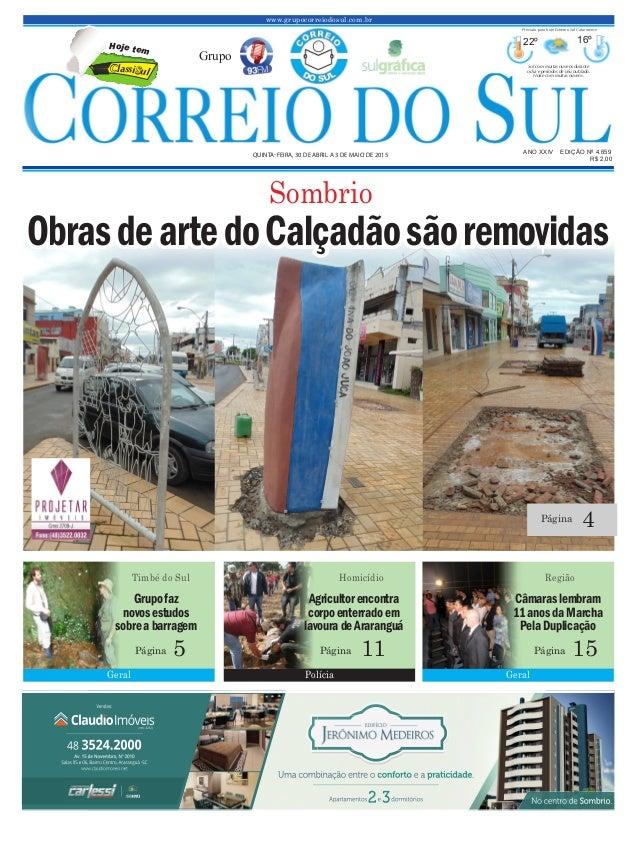 www.grupocorreiodosul.com.br ANO XXIV EDIÇÃO Nº 4.659 QUINTA-FEIRA, 30 DE ABRIL A 3 DE MAIO DE 2015 R$ 2,00 Grupo 22º 16º ...
