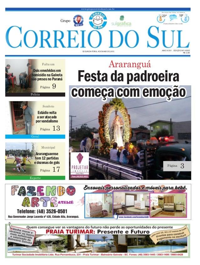 www.grupocorreiodosul.com.br ANO XXIV EDIÇÃO Nº 4.660 SEGUNDA-FEIRA, 4 DE MAIO DE 2015 R$ 2,00 Grupo 23º 19º Chuvoso duran...