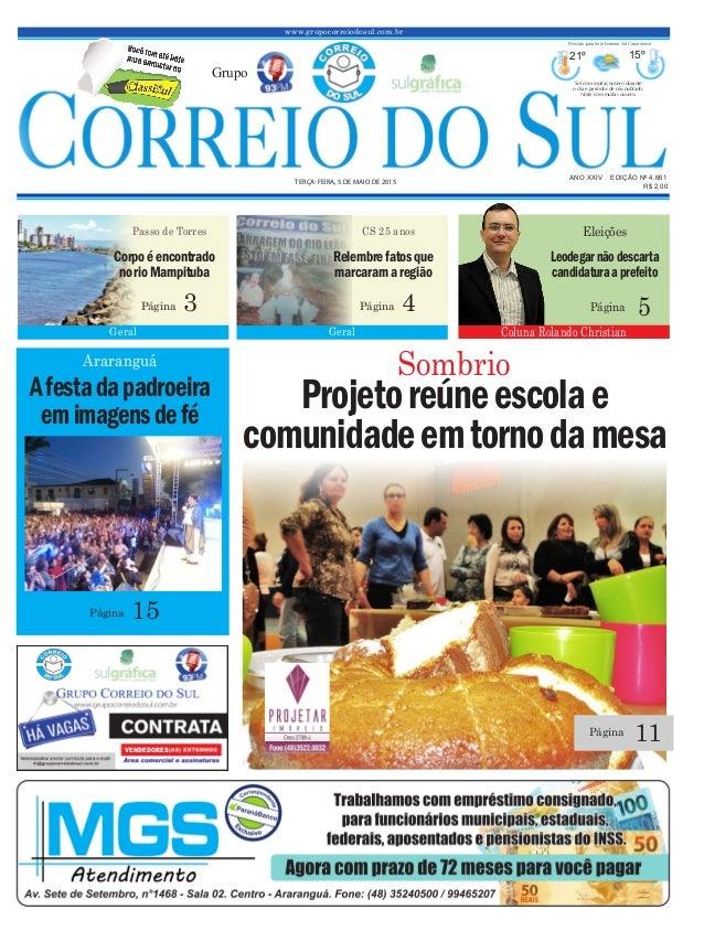 www.grupocorreiodosul.com.br ANO XXIV EDIÇÃO Nº 4.661 TERÇA-FEIRA, 5 DE MAIO DE 2015 R$ 2,00 Grupo 21º 15º Sol com muitas ...