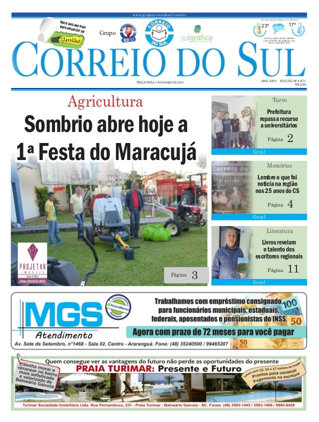 www.grupocorreiodosul.com.br ANO XXIV EDIÇÃO Nº 4.671 TERÇA-FEIRA, 19 DE MAIO DE 2015 R$ 2,00 Grupo 23º 17º Sol com muitas...