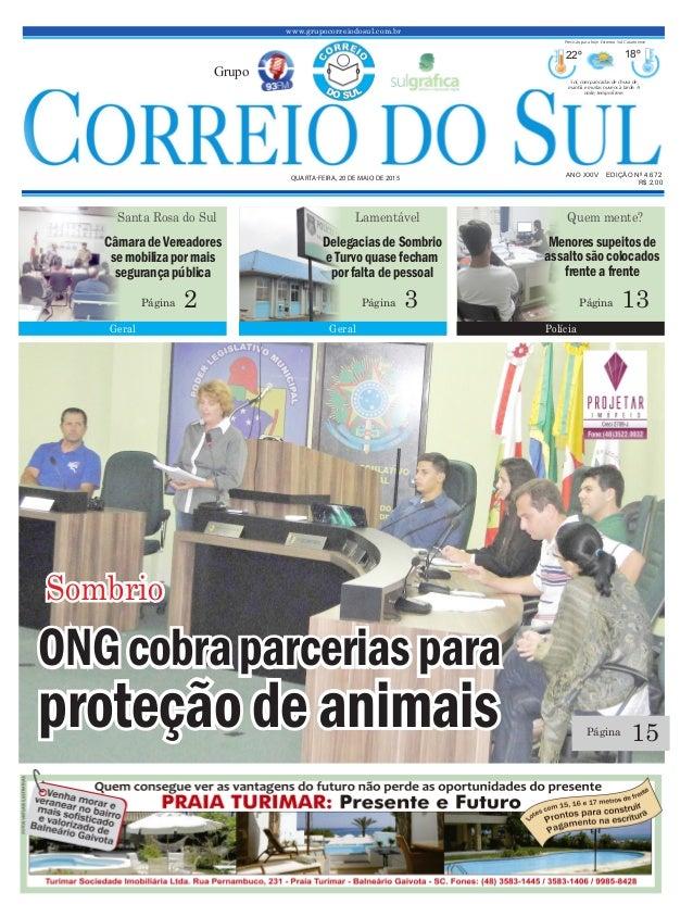 www.grupocorreiodosul.com.br ANO XXIV EDIÇÃO Nº 4.672 QUARTA-FEIRA, 20 DE MAIO DE 2015 R$ 2,00 Grupo 22º 18º Sol, com panc...